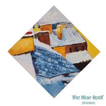 The Blue Roof (Winter Series) - SOUCHE