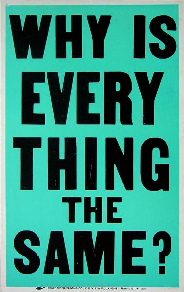 Why Is Everything The Same? (Poster Objects), 1991 - Allen Ruppersberg