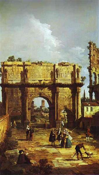 The Arch of Constantine, 1742 - Бернардо Беллотто