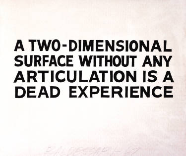 A Two-Dimensional Surface Without Any Articulation Is a Dead Experience, 1967 - John Anthony Baldessari