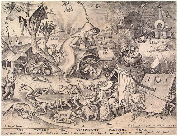 Anger makes the mouth swell and blackens the blood in the veins - Pieter Bruegel the Elder